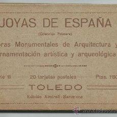 Postales: TOLEDO.-JOYAS DE ESPAÑA 1ª COLECCION .- SERIE 11.-OBRAS MONUMENTALES. Lote 38485978