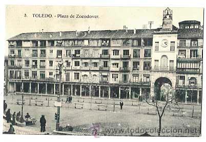 TOLEDO. PLAZA DE ZOCODOVER. HAE. SIN CIRCULAR (Postales - España - Castilla La Mancha Antigua (hasta 1939))