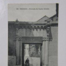 Postales: POSTAL FOTOGRÁFICA SIN CIRCULAR 141 TOLEDO PORTADA DE SANTA URSULA. Lote 43007418
