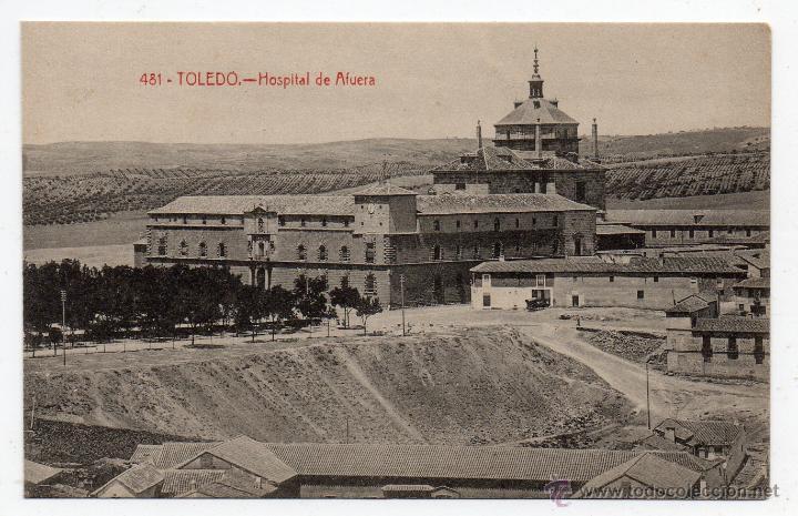 TOLEDO. HOSPITAL DE AFUERA. (Postales - España - Castilla La Mancha Antigua (hasta 1939))