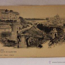 Postales: TOLEDO. PUENTE DE ALCÁNTARA. HAUSER Y MENET. MADRID. REVERSO SIN DIVIDIR.. Lote 51387754
