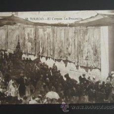 Postales: POSTAL TOLEDO. EL CORPUS. LA PROCESIÓN. . Lote 51559163