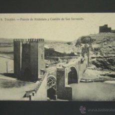 Postales: POSTAL TOLEDO. PUENTE DE ALCÁNTARA Y CASTILLO DE SAN SERVANDO. . Lote 51592393