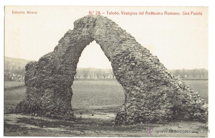 PS5776 TOLEDO 'VESTIGIOS DEL ANFITEATRO ROMANO. UNA PUERTA'. ED. MENOR. SIN CIRCULAR (Postales - España - Castilla La Mancha Antigua (hasta 1939))