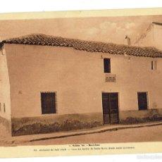 Postales: PS6701 ALCÁZAR DE SAN JUAN 'CASA DEL BARRIO DE STA. MARÍA DONDE NACIÓ CERVANTES'. Lote 56915569