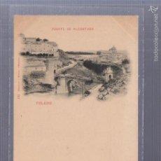Postales: TARJETA POSTAL DE TOLEDO - PUENTE DE ALCANTARA. 131. HAUSER Y MENET. Lote 56932599