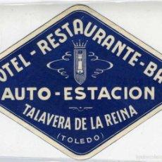 Postales: TALAVERA DE LA REINA (TOLEDO). ETIQUETA DEL ANTIGUO HOTEL AUTO ESTACIÓN, TAMAÑO 15X10,5CM. NUEVA.. Lote 58119680