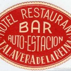 Postales: TALAVERA DE LA REINA (TOLEDO). ETIQUETA DEL ANTIGUO HOTEL AUTO ESTACIÓN, TAMAÑO 10X7CM.. Lote 58119697