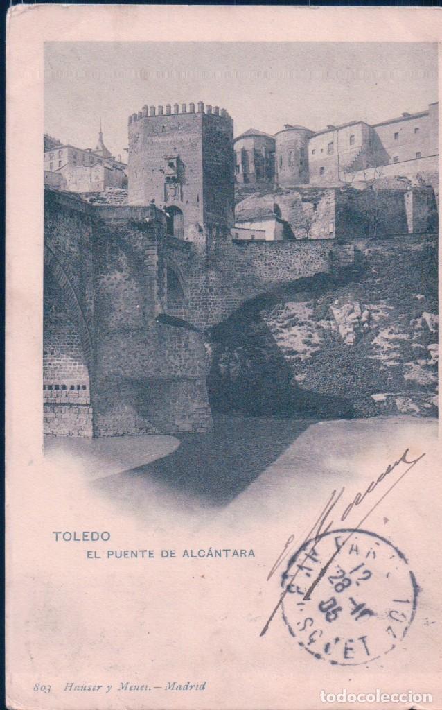 POSTAL 803 HAUSER Y MENET TOLEDO - EL PUENTE DE ALCANTARA - CIRCULADA - SIN DIVIDIR (Postales - España - Castilla La Mancha Antigua (hasta 1939))