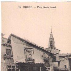 Postales: POSTAL DE TOLEDO: PLAZA SANTA ISABEL. Lote 132032174