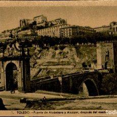 Postales: TOLEDO – PUENTE DE ALCANTARA Y ALCAZAR, DESPUÉS DEL ASEDIO - 9 X14 CMS. Lote 151423162