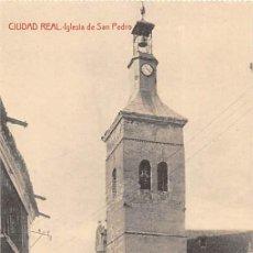 Postales: CIUDAD REAL.- IGLESIA DE SAN PEDRO. Lote 164533358