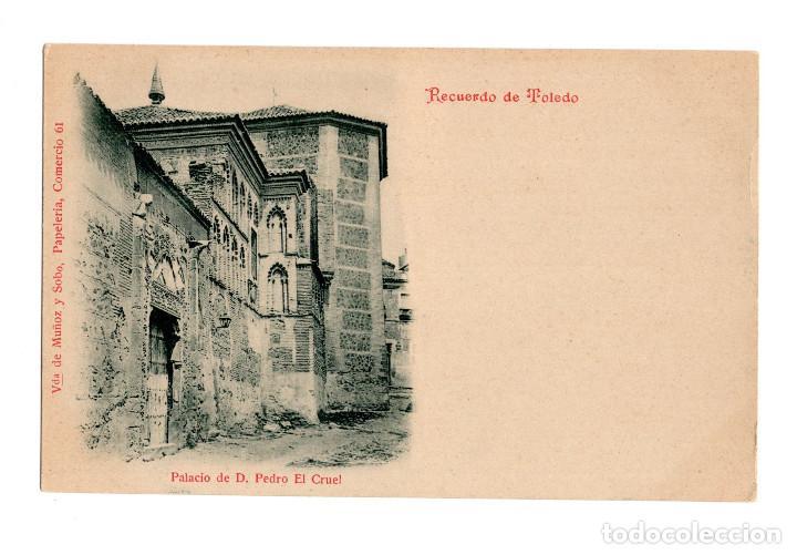TOLEDO - RECUERDO DE TOLEDO - PALACIO DE D. PEDRO EL CRUEL VDA, DE MUÑOZ Y SOBO. (Postales - España - Castilla La Mancha Antigua (hasta 1939))