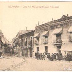 Postales: TALAVERA DE LA REINA (TOLEDO) CALLE PI Y MARGALL (ANTES SAN FRANCISCO.. Lote 284646068