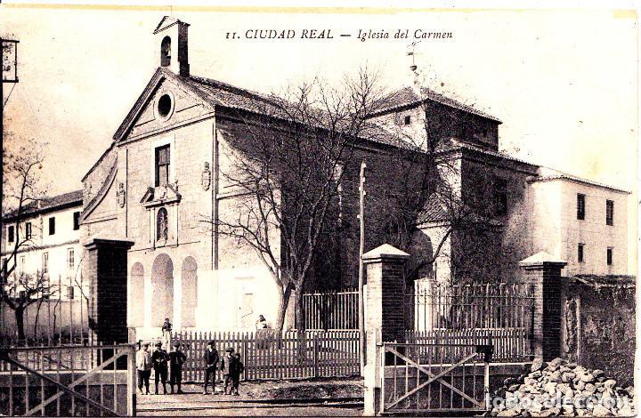 CIUDAD REAL - IGLESIA DEL CARMEN (Postales - España - Castilla La Mancha Antigua (hasta 1939))
