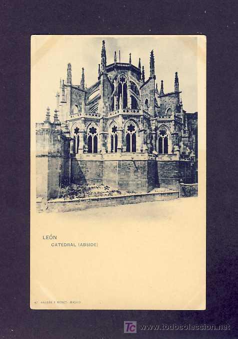POSTAL DE LEON: CATEDRAL (HAUSER Y MENET NUM.47) (Postales - España - Castilla y León Antigua (hasta 1939))