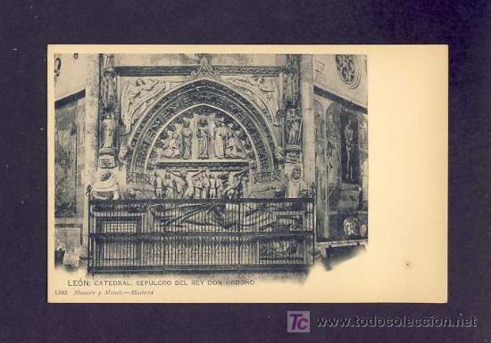 POSTAL DE LEON: CATEDRAL, SEPULCRO DEL REY D.ORDOÑO (HAUSER Y MENET NUM.1303) (Postales - España - Castilla y León Antigua (hasta 1939))