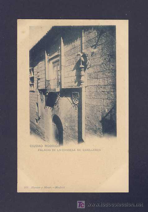 POSTAL DE CIUDAD RODRIGO (SALAMANCA): PALACIO DE LA CONDESA DE CANILLEROS (HAUSER Y MENET 491) (Postales - España - Castilla y León Antigua (hasta 1939))