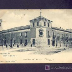 Postales: POSTAL DE VALLADOLID: CASA DE FELIPE II (HAUSER Y MENET NUM.474). Lote 5982228