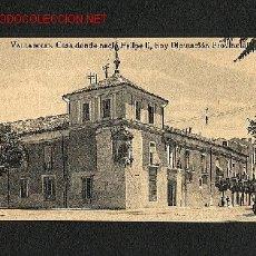 Postales: POSTAL DE VALLADOLID: CASA DONDE NACIO FELIPE II (GRAFOS). Lote 1264527