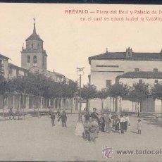 Postales: ARÉVALO (ÁVILA).- PLAZA DEL REAL Y PALACIO DE D. JUAN II EN EL CUAL SE EDUCÓ ISABEL LA CATÓLICA. Lote 27211221