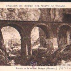 Postales: TARJETA POSTAL DE BURGOS - MIRANDA. PUENTE EN LA SECCION BURGOS. HUECOGRABADO. MUMBRU. Lote 30157095