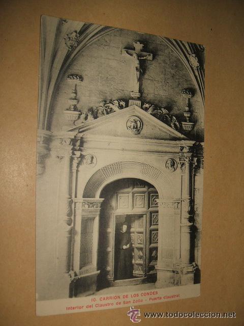 CARRION DE LOS CONDES PALENCIA INTERIOR DEL CLAUSTRO DE SAN ZOILO PUERTA CLAUSTRAL HACIA 1910 (Postales - España - Castilla y León Antigua (hasta 1939))
