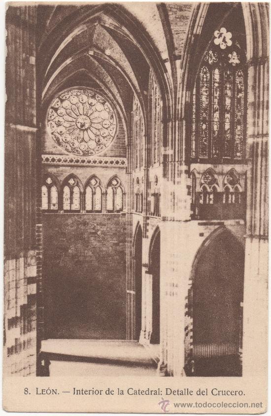 LEÓN.- INTERIOR DE LA CATEDRAL: DETALLE DEL CRUCERO. (Postales - España - Castilla y León Antigua (hasta 1939))