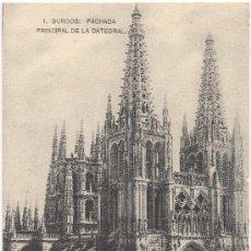 Postales: BURGOS.- FACHADA PRINCIPAL DE LA CATEDRAL. (C.1925).. Lote 35837680
