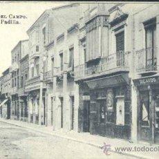 Postales: MEDINA DEL CAMPO (VALLADOLID).- CALLE PADILLA. Lote 37866198