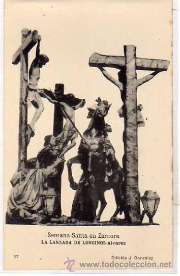 SEMANA SANTA ZAMORA. ED J GONZALEZ. 17 LA LANZADA DE LONGINOS ALVAREZ. FOTOTIPIA HAUSER Y MENET. (Postales - España - Castilla y León Antigua (hasta 1939))
