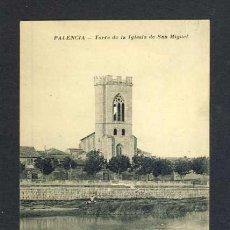 Postales: POSTAL DE PALENCIA: TORRE DE LA IGLESIA DE SAN MIGUEL (FOTO ALONSO). Lote 38693975
