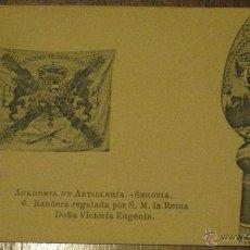 Postales: ANTIGUA POSTAL DE LA ACADEMIA DE ARTILLERIA DE SEGOVIA - BANDERA REGALADA POR SU MAJESTAD LA REINA V. Lote 39551086