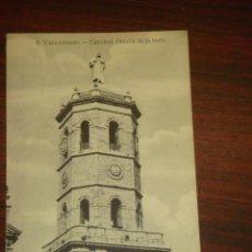 Postales: ANTIGUA POSTAL VALLADOLID. CATEDRAL. DETALLE DE LA TORRE. EDIC. HAE. Nº 8. S/CIRCULAR. Lote 44053650