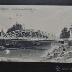Postales: ANTIGUA POSTAL DE PALENCIA. PUENTE DE ABILIO CALDERON. EDICION Y FOTO ALONSO. CIRCULADA. Lote 44233903
