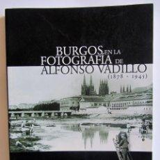 Postales: BURGOS EN LA FOTOGRAFIA DE ALFONSO VADILLO (1878 - 1945). Lote 45064236