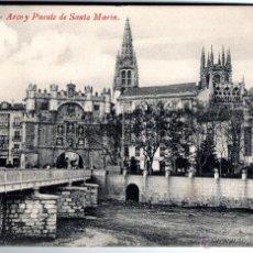 Postales: ANTIGUA POSTAL DE BURGOS - ARCO Y PUENTE DE SANTA MARIA. Lote 45105566