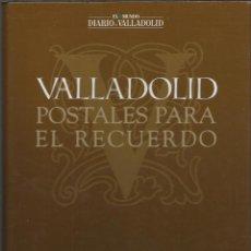 Postales: COLECCION COMPLETA DE 54 POSTALES DE VALLADOLID POSTALES PARA EL RECUERDO MONTADA EN ALBUM CON HOJAS. Lote 45500857