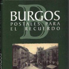 Postales: ALBUM CON LA COLECCION DE 52 POSTALES DE BURGOS POSTALES PARA EL RECUERDO VER FOTOS. Lote 46081858