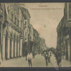 Postales: PALENCIA - CALLE MAYOR PRINCIPAL LADO NORTE - P6904. Lote 48501693