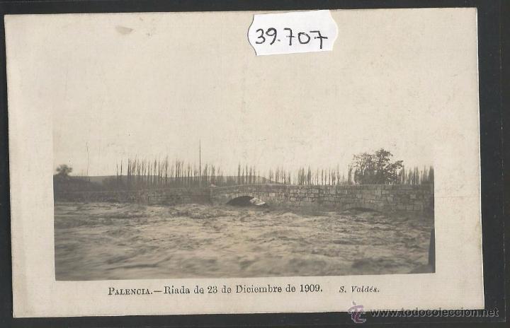 PALENCIA - RIADA DE 23 DE DICIEMBRE DE 1909 - FOTOGRAFICA - (39707) (Postales - España - Castilla y León Antigua (hasta 1939))