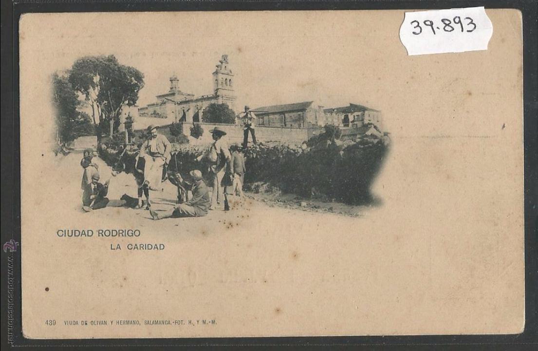 CIUDAD RODRIGO - LA CARIDAD - REVERSO SIN DIVIDIR - 439 VIUDA DE OLIVAN Y HNO - (39893) (Postales - España - Castilla y León Antigua (hasta 1939))
