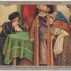 Postales: POSTAL LA HIJA PRODIGA DE CARLOS VAZQUEZ. PROPAGANDA DE CONFITERIA LA GLORIA. Lote 57905264