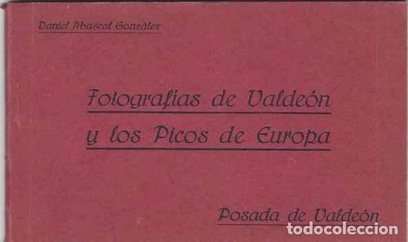 10 FOTOGRAFÍAS DE VALDEÓN Y LOS PICOS DE EUROPA (Postales - España - Castilla y León Antigua (hasta 1939))