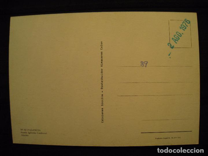 Postales: POSTAL PALENCIA - SANTA IGLESIA CATEDRAL. - Foto 3 - 99075691