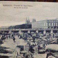 Postales: BURGOS PUENTE DE SAN PABLO DIA DE FERIA. Lote 115225848