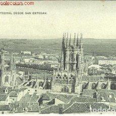 Postales: BURGOS.- LA CATEDRAL DESDE SAN ESTEBAN.. Lote 121661743