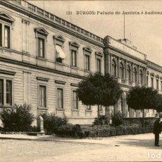 Postales: BURGOS – 131 – PALACIO DE JUSTICIA O AUDIENCIA TERRITORIAL - FOTOTIPIA HAUSER Y MENET – MADRID - SC. Lote 143309686