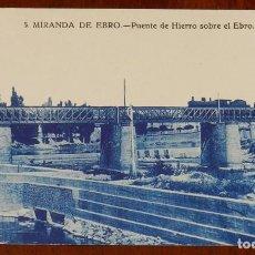 Postales: POSTAL DE MIRANDA DE EBRO - FERROCARRIL - PUENTE DE HIERRO SOBRE EL EBRO - BURGOS - N. 5 - NO CIRCUL. Lote 143540334