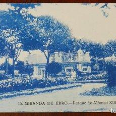 Postales: POSTAL DE MIRANDA DE EBRO, PARQUE DE ALFONSO XIII, BURGOS, N. 15, NO CIRCULADA.. Lote 143540510